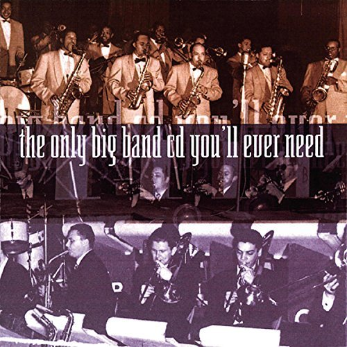 Only Big Band CD You'll Eve Only Big Band CD You'll Ever N Miller Goodman Ellington Basie Herman Hampton Dorsey Rich