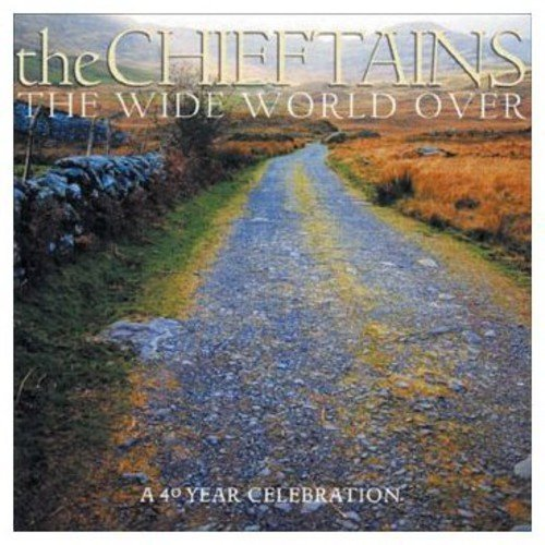 Chieftains Wide World Over 40 Year Celebr