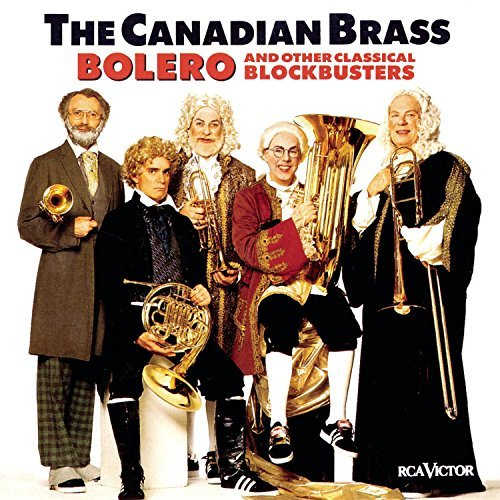 Canadian Brass Bolero & Other Blockbusters Canadian Brass