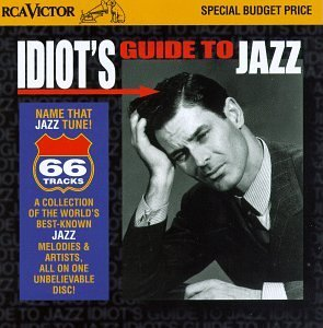 Idiot's Guide To Jazz Idiot's Guide To Jazz