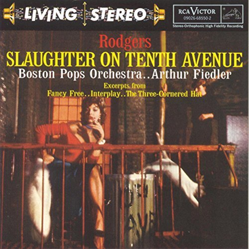 Rodgers Gould Bernstein Falla Slaughter On Tenth Avenue & Fiedler Boston Pops Orch