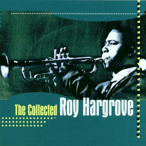 Roy Hargrove Collected Roy Hargrove Collected Series