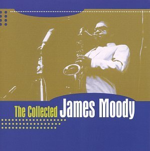 James Moody Collected James Moody Collected Series