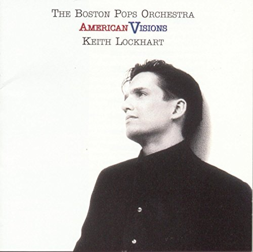 Keith Lockhart American Visions Lockhart Boston Pops Orch