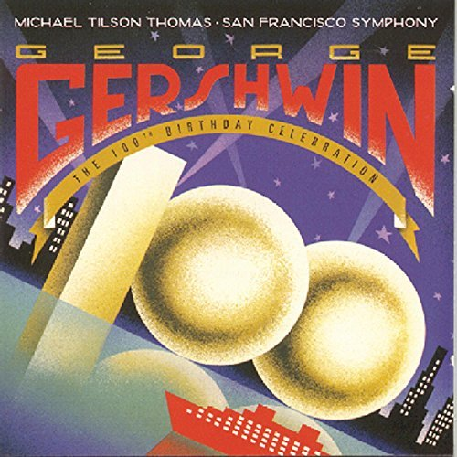 G. Gershwin 100th Birthday Celebration Tilson Thomas San Francisco So