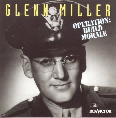 Glenn Miller Operation Build Morale