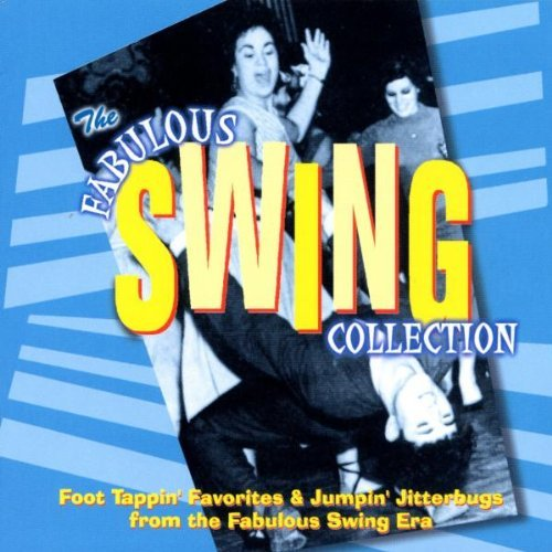Fabulous Swing Collection Fabulous Swing Collection Goodman Miller Dorsey Calloway Fabulous Collection