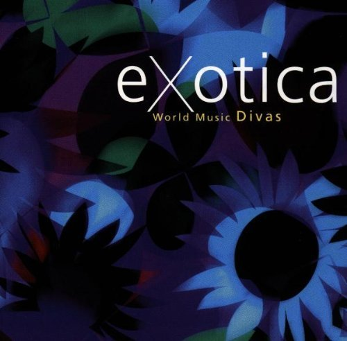 Exotica World Music Divas Exotica World Music Divas Mammas Evora Haza Shai No Shai