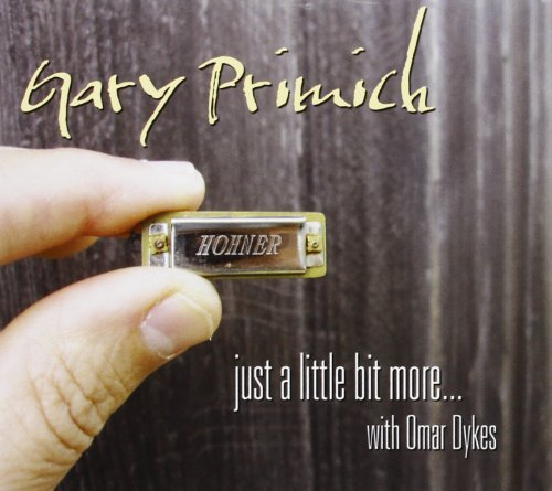 Gary Primich Just A Little Bit More Feat. Omar Dykes