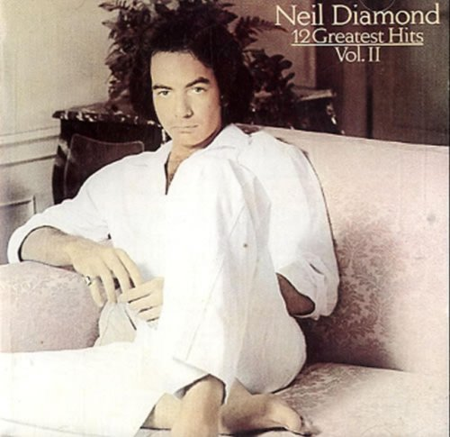 Neil Diamond 12 Greatest Hits Vol Ii