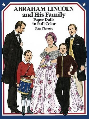 Tom Tierney Abraham Lincoln And His Family Paper Dolls In Full