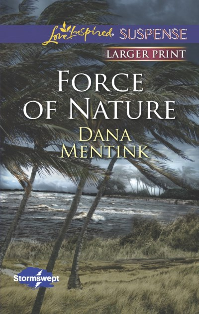 Dana Mentink Force Of Nature Large Print Large Print