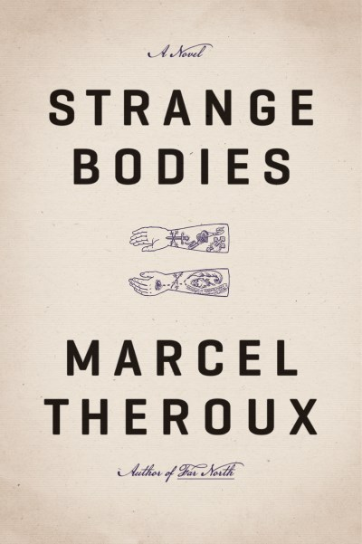Marcel Theroux Strange Bodies