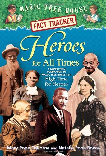 Mary Pope Osborne Heroes For All Times A Nonfiction Companion To Magic Tree House Merlin