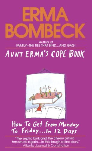Erma Bombeck Aunt Erma's Cope Book How To Get From Monday To Friday . . . In 12 Days