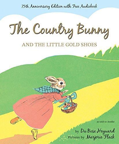 Dubose Heyward The Country Bunny And The Little Gold Shoes With A 0075 Edition;anniversary