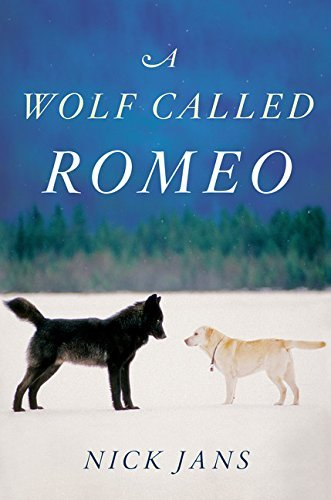 Nick Jans A Wolf Called Romeo