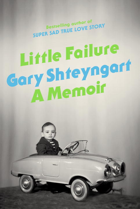 Gary Shteyngart Little Failure