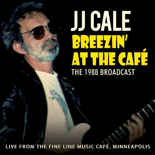 Jj Cale Breezin' At The Cafe Import Gbr Breezin At The Cafe