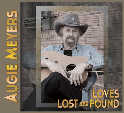Augie Meyers Loves Lost & Found