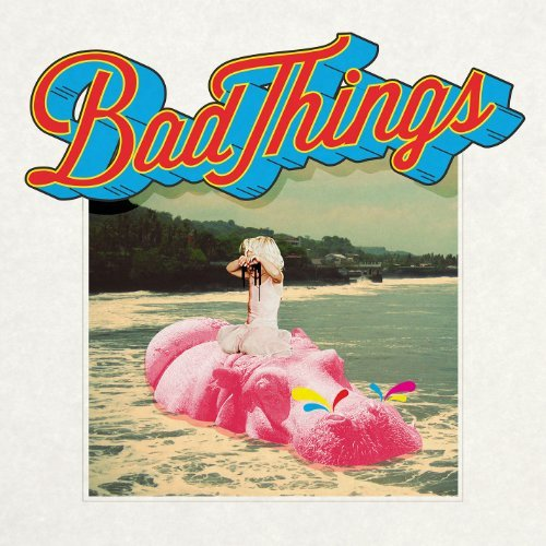 Bad Things Bad Things