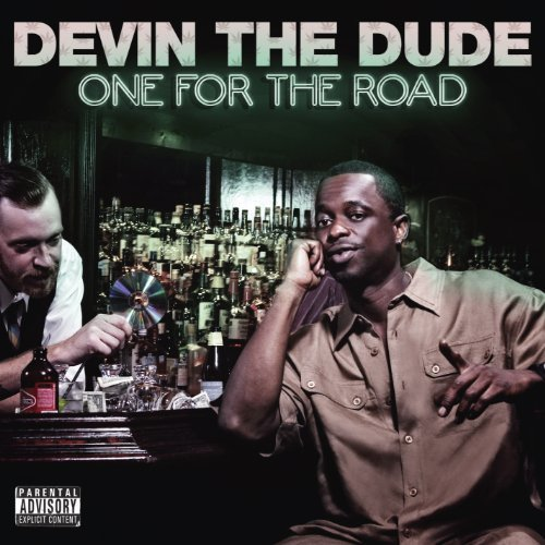 Devin The Dude One For The Road Explicit Version