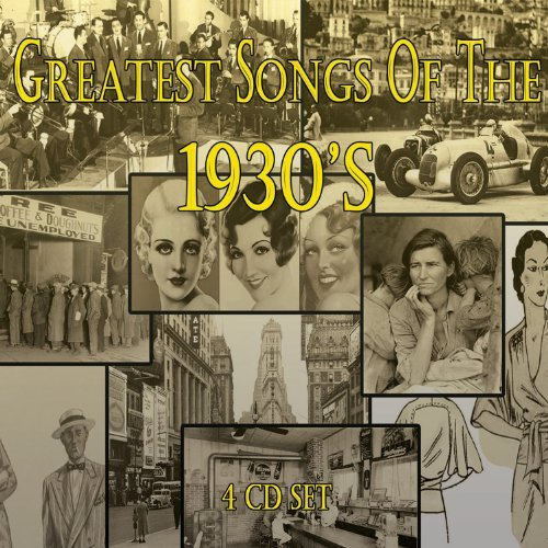 Greatest Songs Of The 1930's Greatest Songs Of The 1930's 4 CD