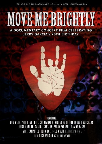 Move Me Brightly Celebrating Jerry Garcia's 70th Birthday