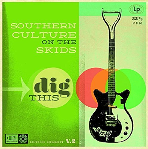 Southern Culture On The Skids Dig This Digipak