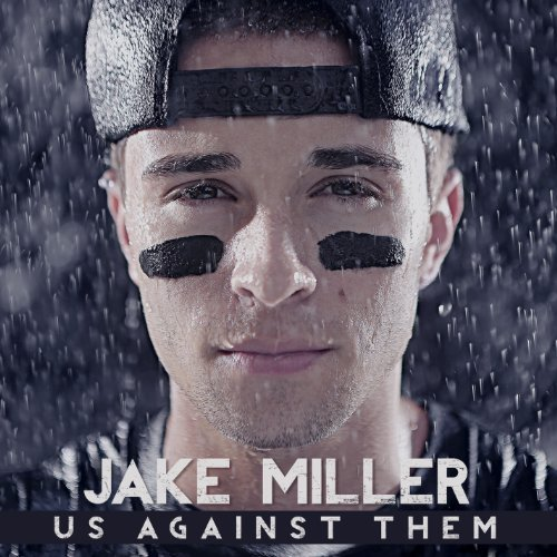 Jake Miller Us Against Them Explicit Version
