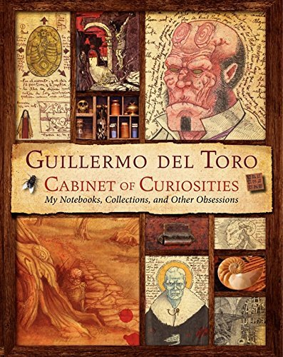 Guillermo Del Toro Guillermo Del Toro Cabinet Of Curiosities My Notebooks Collections And Other Obsessions