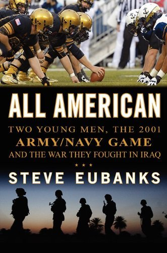 Steve Eubanks All American Two Young Men The 2001 Army Navy Game And The Wa