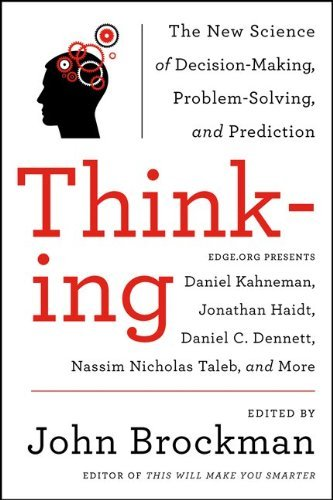 John Brockman Thinking The New Science Of Decision Making Problem Solvi