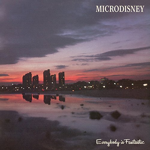 Microdisney Everybody Is Fantastic Expande Import Gbr