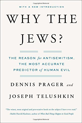 Dennis Prager Why The Jews? The Reason For Antisemitism Reissue