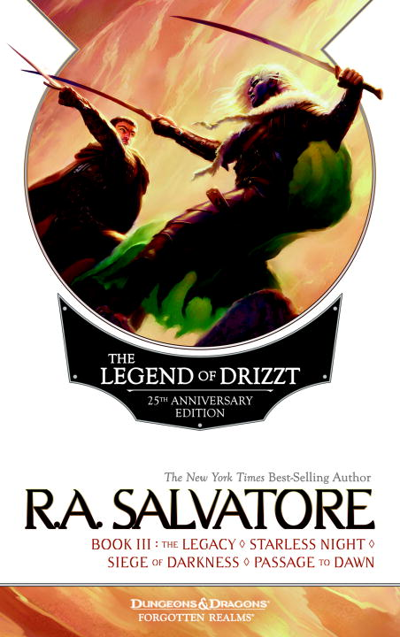 R. A. Salvatore The Legend Of Drizzt Book Iii The Legacy Starless Night Siege Of Darkness Passa 0025 Edition;anniversary