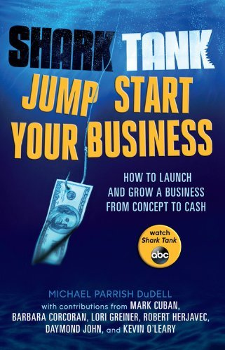 Michael Parrish Dudell Shark Tank Jump Start Your Business How To Grow A Business