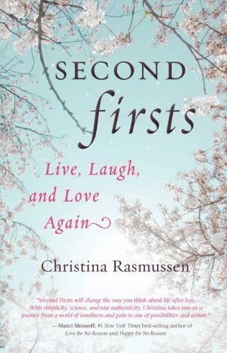Christina Rasmussen Second Firsts Live Laugh And Love Again