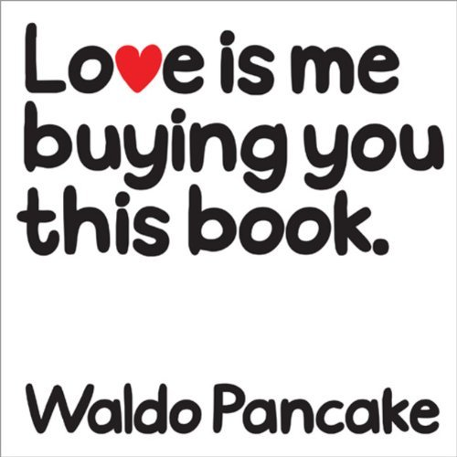 Waldo Pancake Love Is Me Buying You This Book