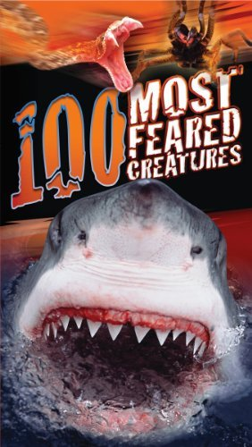 Anna Claybourne 100 Most Feared Creatures On The Planet