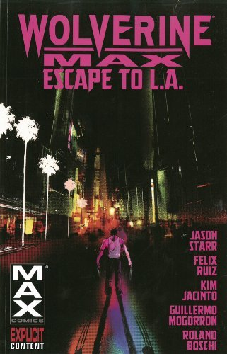 Jason Starr Wolverine Max Volume 2 Escape To L.A.