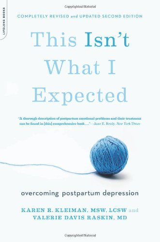 Karen R. Kleiman This Isn't What I Expected Overcoming Postpartum Depression 0002 Edition;