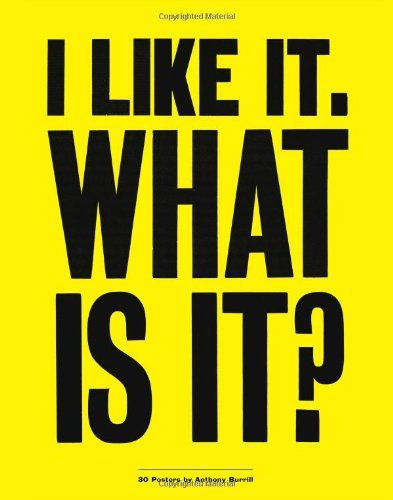 Anthony Burrill I Like It. What Is It?