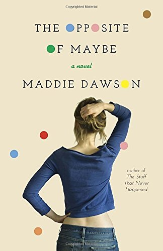 Maddie Dawson The Opposite Of Maybe