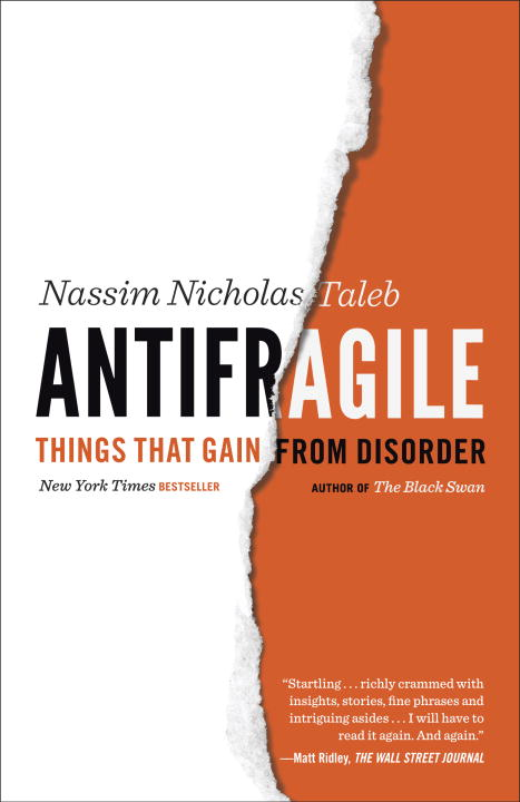 Nassim Nicholas Taleb Antifragile Things That Gain From Disorder