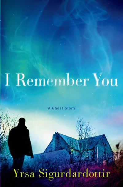 Yrsa Sigurdardottir I Remember You A Ghost Story