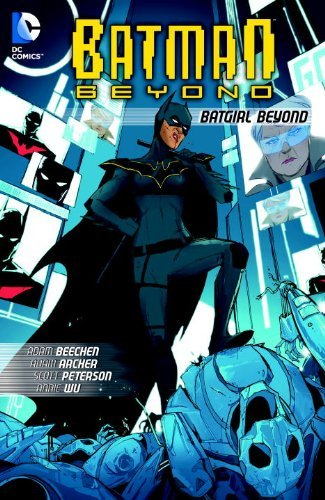 Adam Beechen Batman Beyond Batgirl Beyond