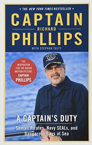 Richard Phillips A Captain's Duty Somali Pirates Navy Seals And Dangerous Days At