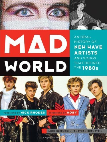 Lori Majewski Mad World An Oral History Of New Wave Artists And Songs Tha