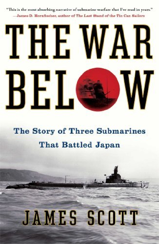 James Scott The War Below The Story Of Three Submarines That Battled Japan
